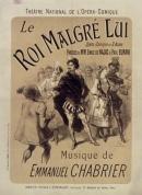 Le Roi Malgré Lui, opéra comique en 3 actes